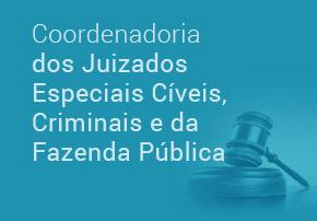 Coordenadoria dos Juizados Especiais Cíveis, Criminais e da Fazenda Pública