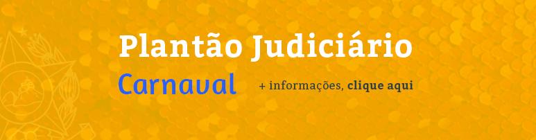 Slide   Plantão Judiciário – Carnaval