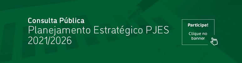 Slide | Consulta Pública: Planejamento Estratégico PJES 2021/2026